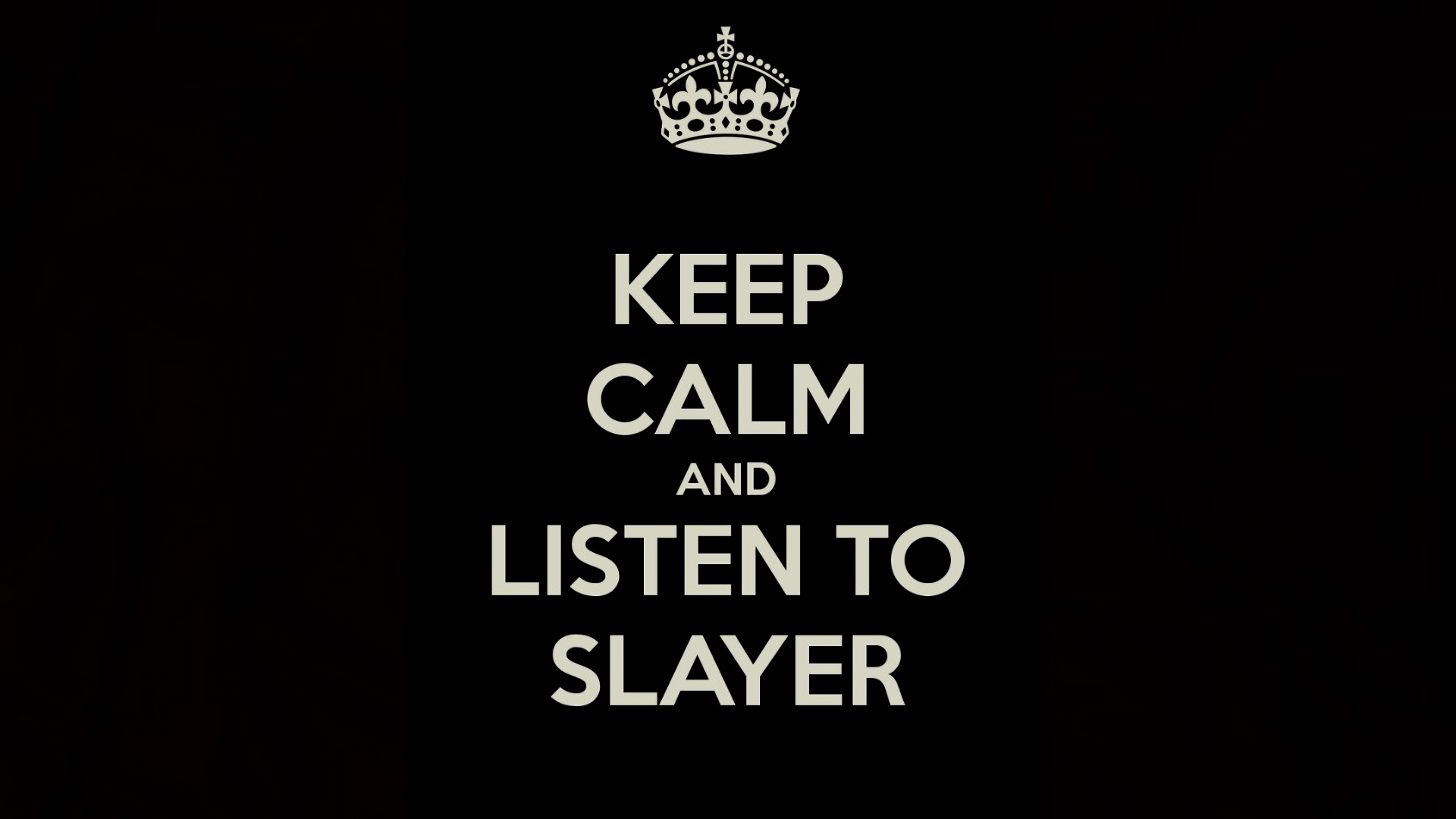 Keep Calm And Listen To Slayer Hd Wallpaper Background Image